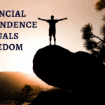 Financial Independence Equals Freedom