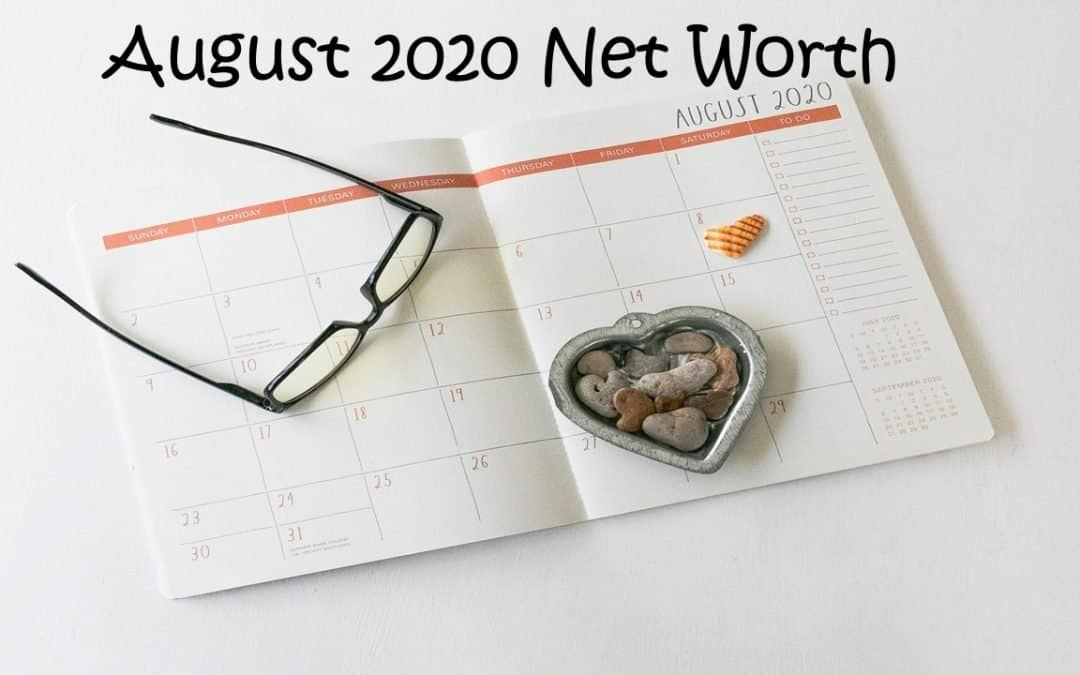 Summer is over: August 2020 Net Worth