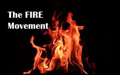 FIRE'd Up, The FIRE Movement