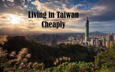 Living in Taiwan is Cheap; a Budget for Taiwan.