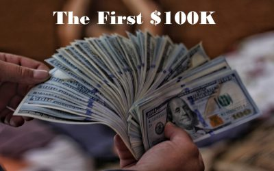 The First $100K is a B*tch
