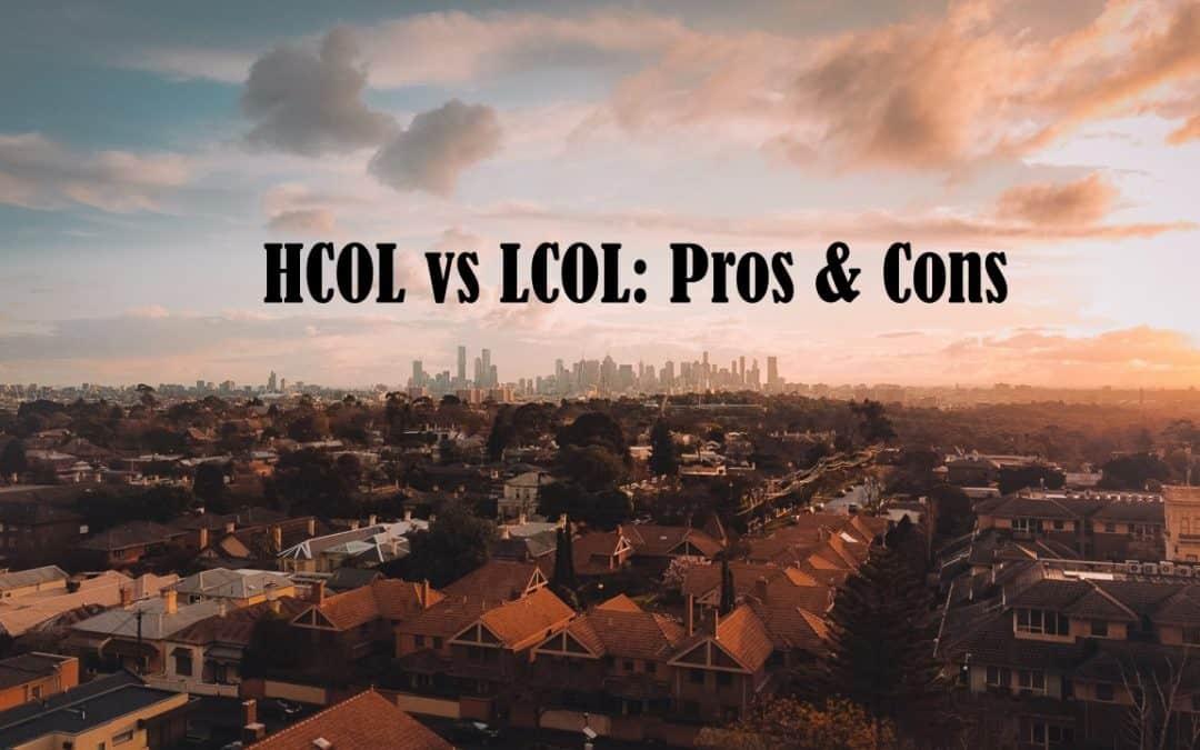 HCOL vs LCOL: The Financial Impact Pros & Cons