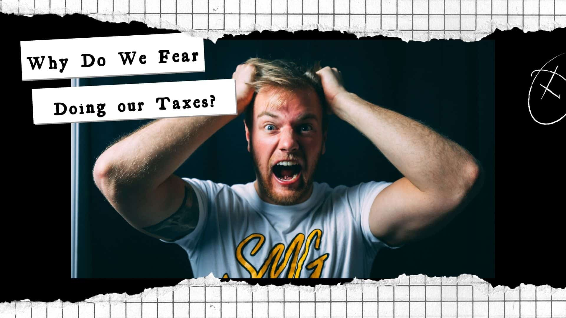 Why do we fear our taxes