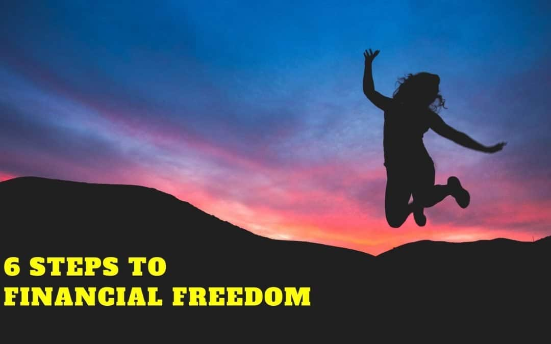 6 Steps to Hitting Financial Freedom