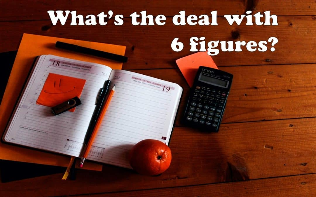 What's the Deal with 6 Figures?