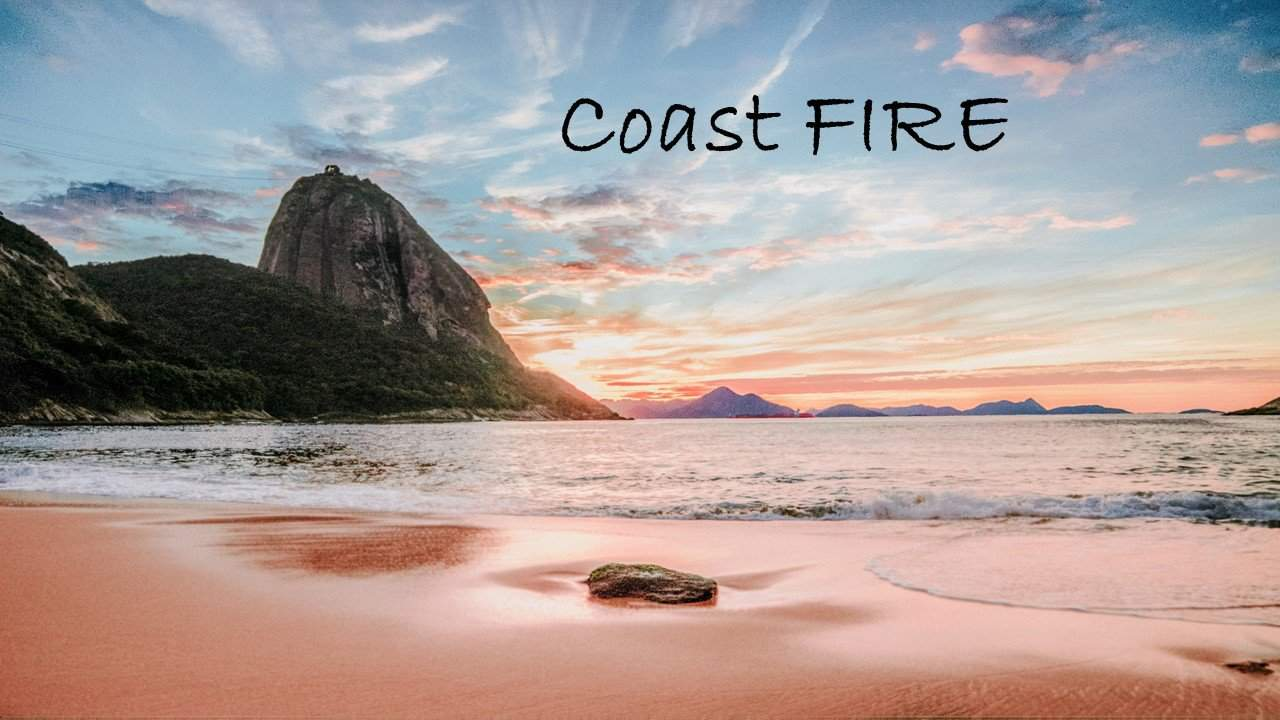 What is Coast FIRE
