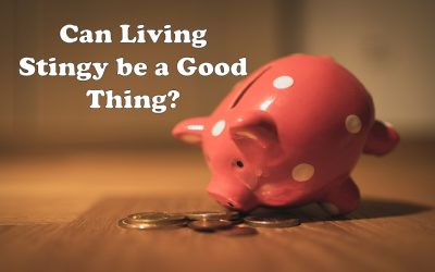 Can Living Stingy be a Good Thing?
