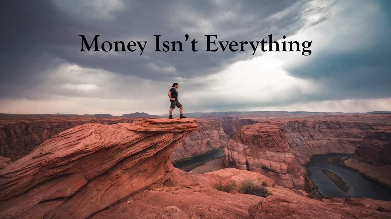 Money isn't everything