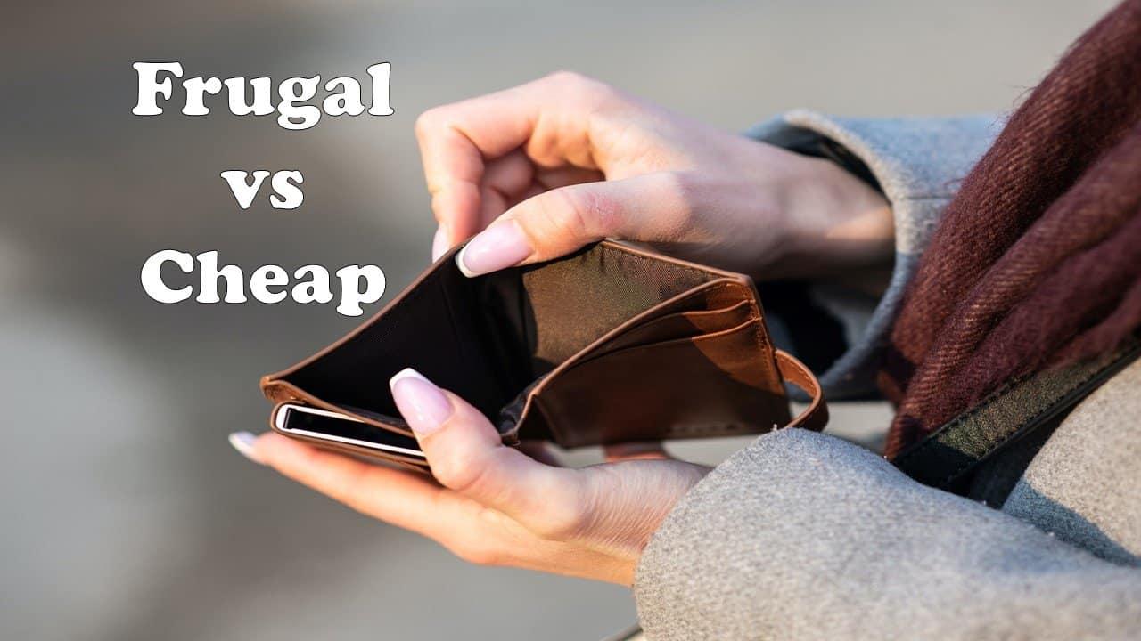 Frugal vs Cheap