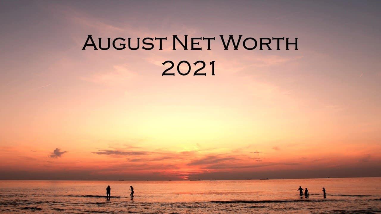 August net worth 2021